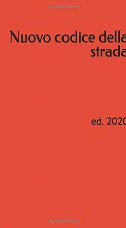Nuovo codice della strada: ed. 2020