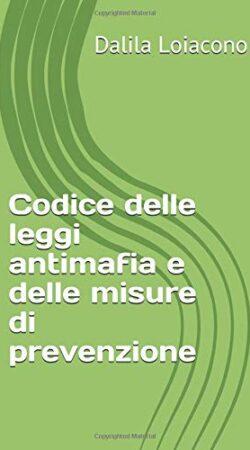 Codice delle leggi antimafia e delle misure di prevenzione